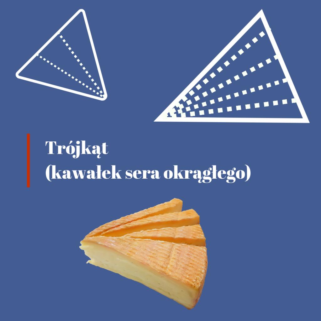 Jak podawać sery trójkątne jak kroić sery