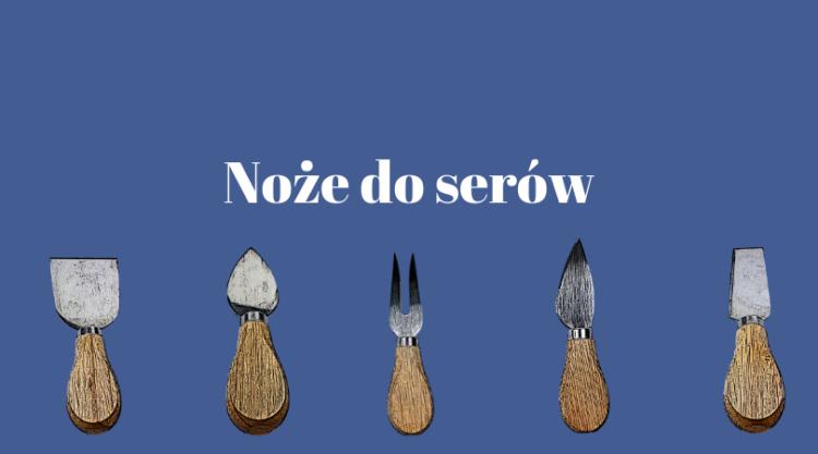 Noże do serów deska serów
