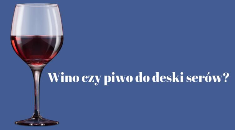 Wino czy piwo do deski se